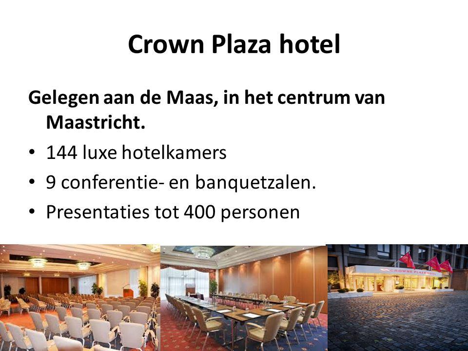 Crown Plaza hotel Gelegen aan de Maas, in het centrum van Maastricht. 144 luxe hotelkamers 9 conferentie- en banquetzalen. Presentaties tot 400 person