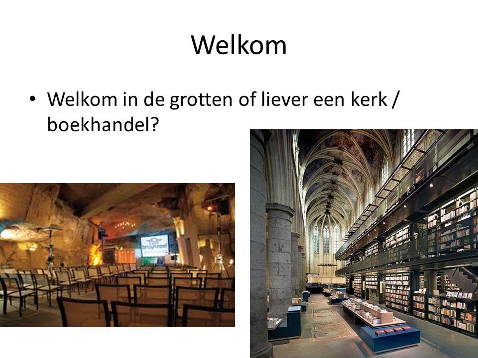 Welkom Welkom in de grotten of liever een kerk / boekhandel?