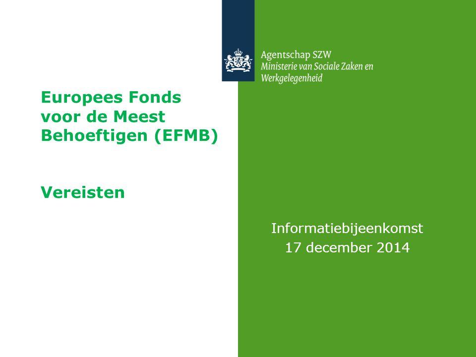 Europees Fonds voor de Meest Behoeftigen (EFMB) Vereisten () Informatiebijeenkomst 17 december 2014