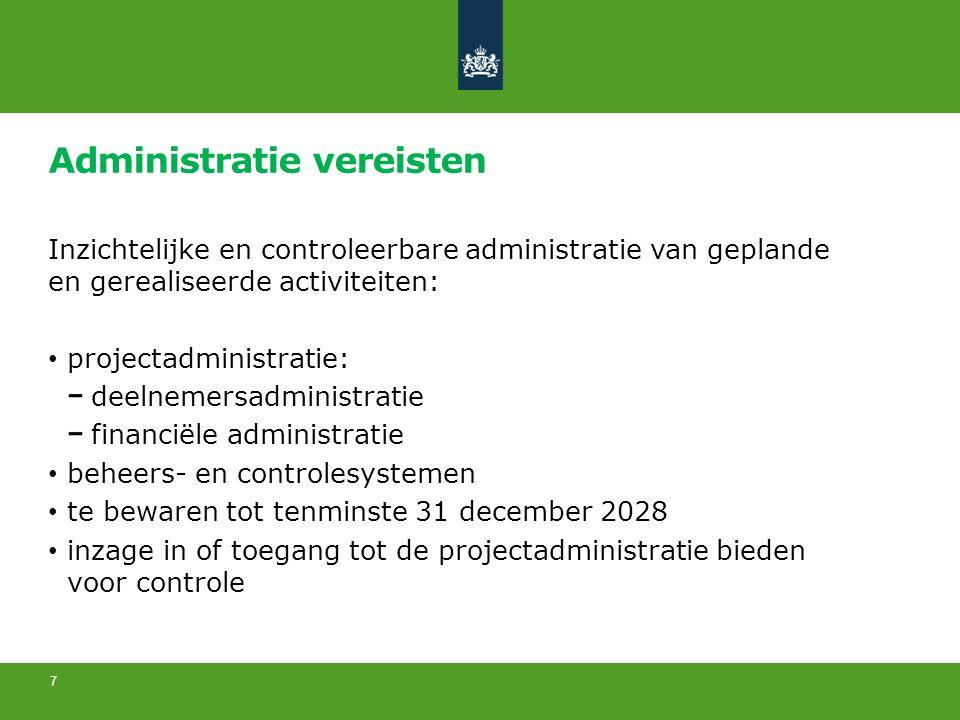 Administratie vereisten Inzichtelijke en controleerbare administratie van geplande en gerealiseerde activiteiten: projectadministratie: deelnemersadmi