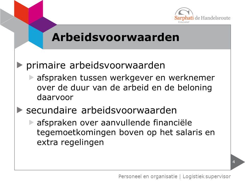 primaire arbeidsvoorwaarden afspraken tussen werkgever en werknemer over de duur van de arbeid en de beloning daarvoor secundaire arbeidsvoorwaarden a