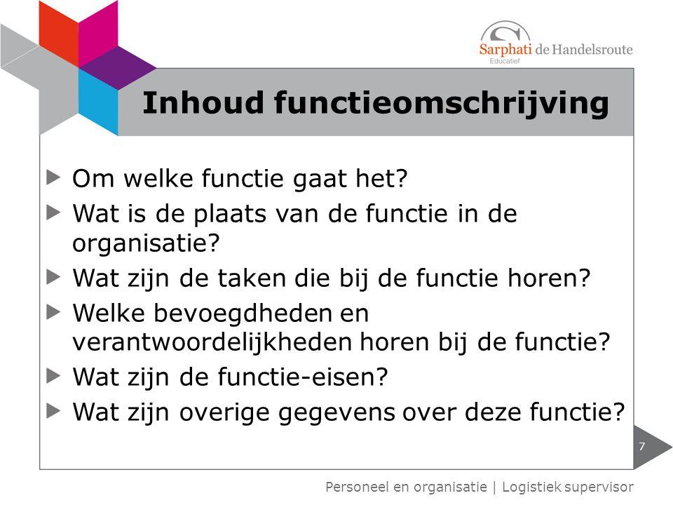 Om welke functie gaat het? Wat is de plaats van de functie in de organisatie? Wat zijn de taken die bij de functie horen? Welke bevoegdheden en verant
