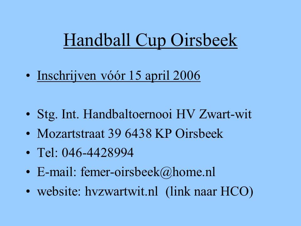 Handball Cup Oirsbeek Inschrijven vóór 15 april 2006 Stg.