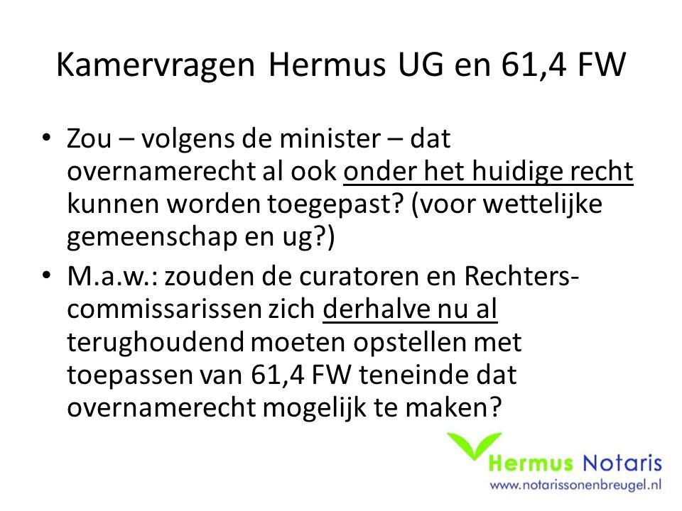 Kamervragen Hermus UG en 61,4 FW Zou – volgens de minister – dat overnamerecht al ook onder het huidige recht kunnen worden toegepast.