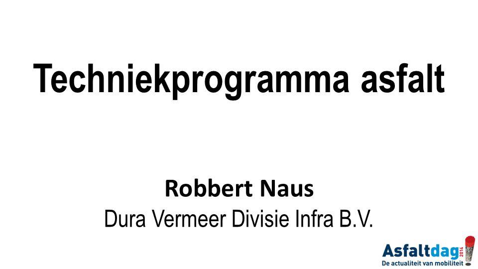 Techniekprogramma asfalt Robbert Naus Dura Vermeer Divisie Infra B.V.