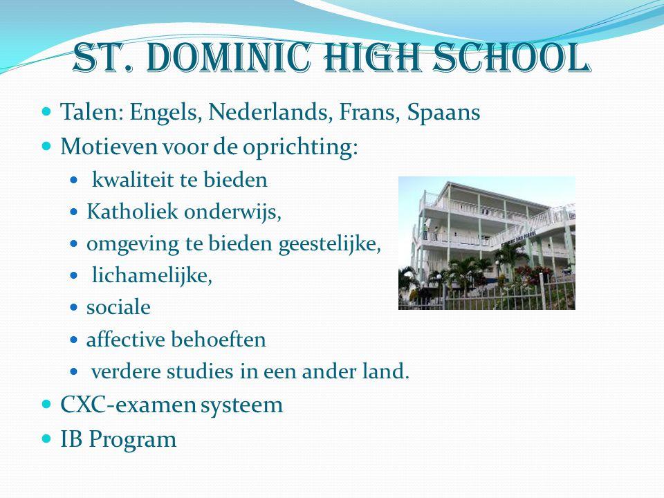 St. dominic high school Talen: Engels, Nederlands, Frans, Spaans Motieven voor de oprichting: kwaliteit te bieden Katholiek onderwijs, omgeving te bie