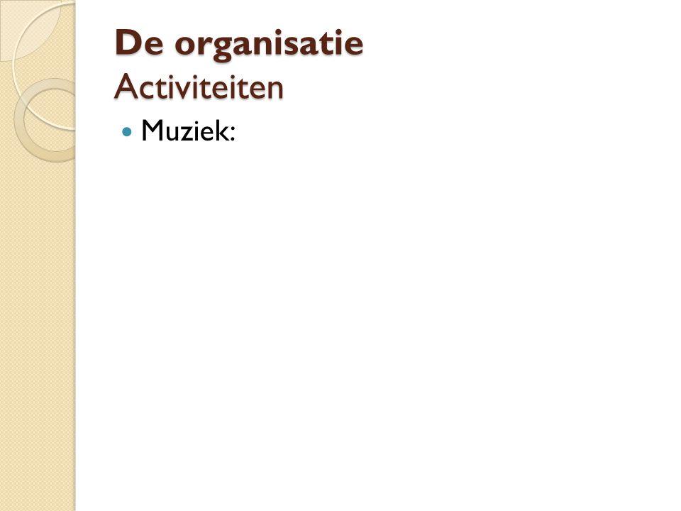 De organisatie Activiteiten Muziek: