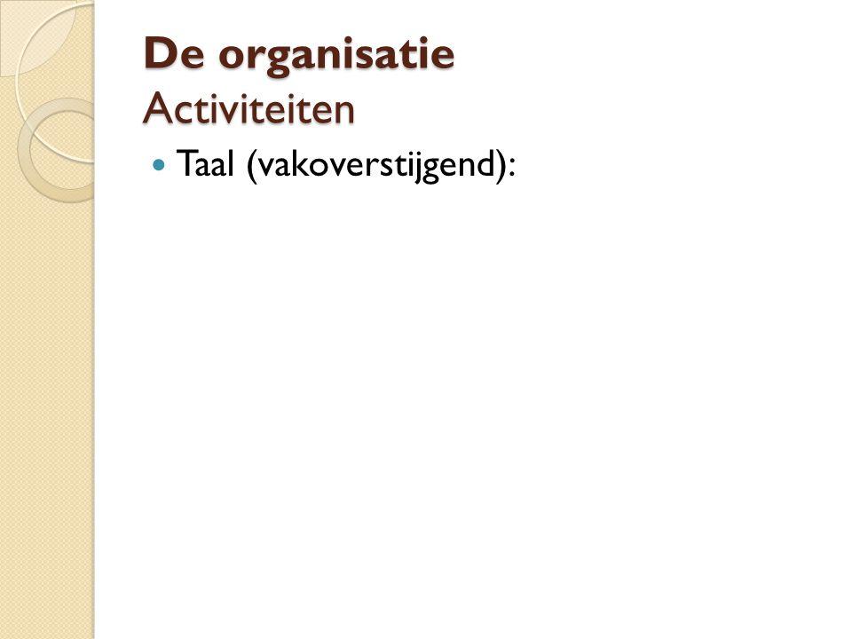 De organisatie Activiteiten Taal (vakoverstijgend):