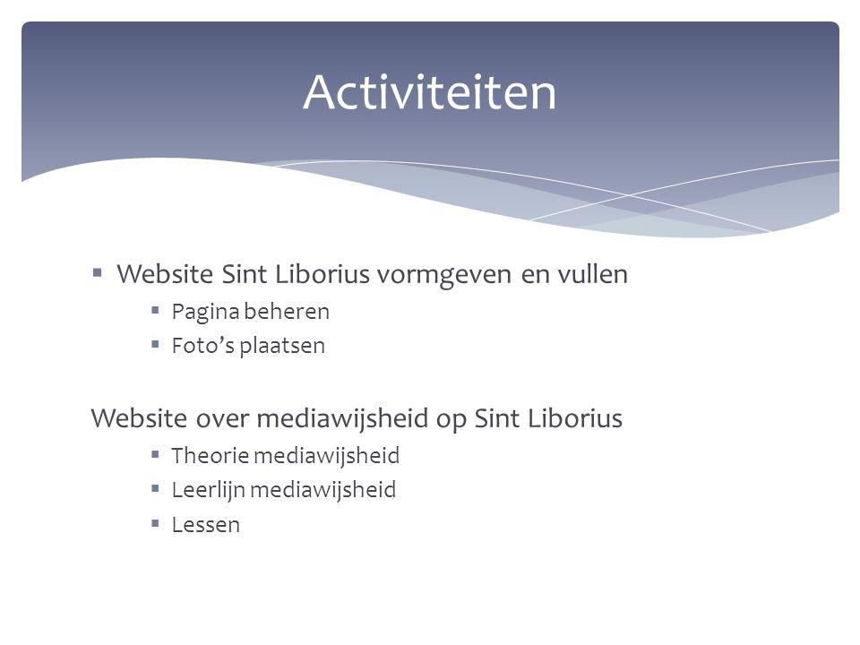  Website Sint Liborius vormgeven en vullen  Pagina beheren  Foto's plaatsen Website over mediawijsheid op Sint Liborius  Theorie mediawijsheid  L