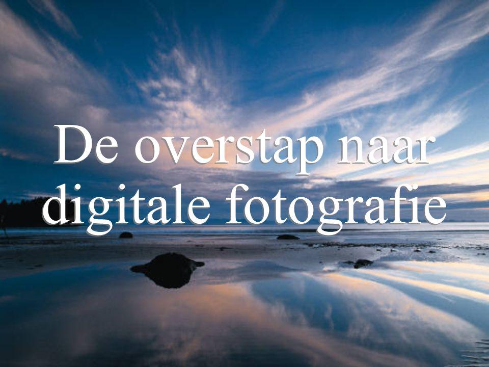 De overstap naar digitale fotografie