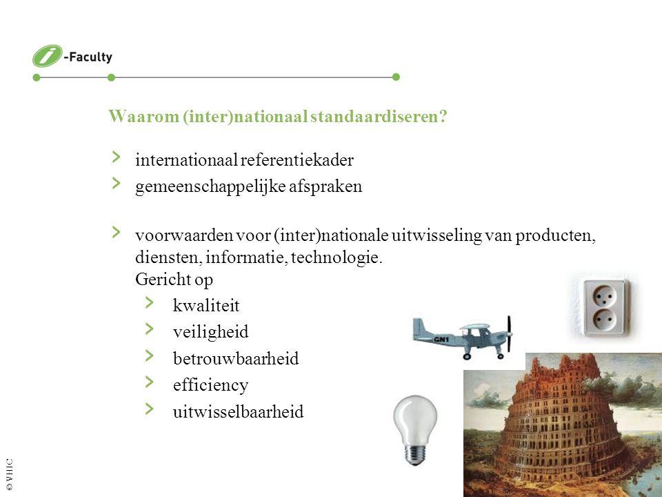 Pagina 3 © VHIC Waarom (inter)nationaal standaardiseren? › internationaal referentiekader › gemeenschappelijke afspraken › voorwaarden voor (inter)nat