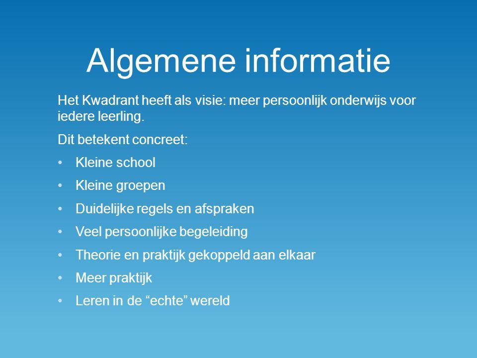 Algemene informatie Het Kwadrant heeft als visie: meer persoonlijk onderwijs voor iedere leerling.