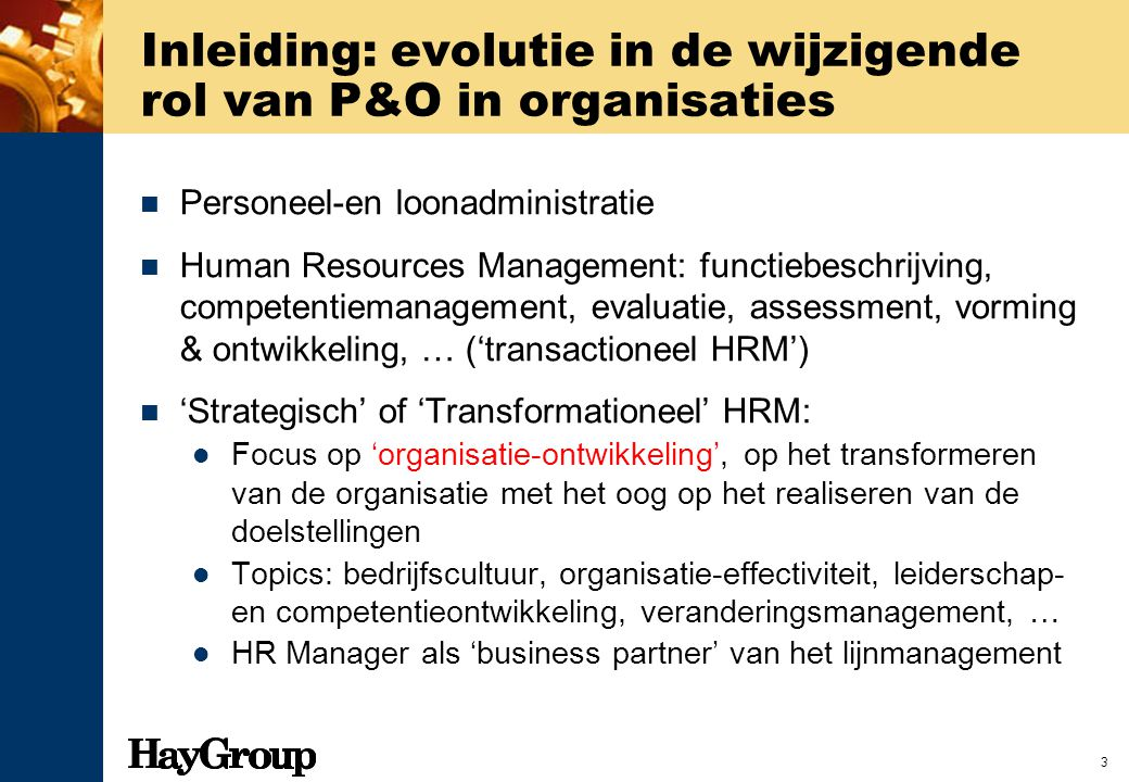 3 Inleiding: evolutie in de wijzigende rol van P&O in organisaties Personeel-en loonadministratie Human Resources Management: functiebeschrijving, com