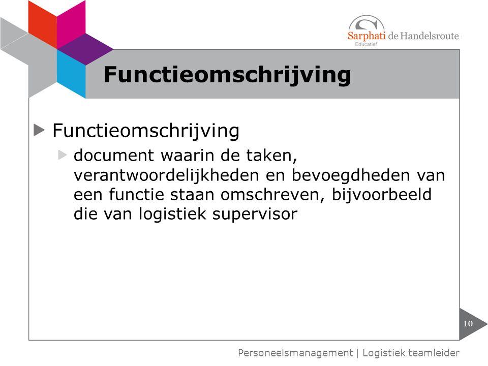 Functieomschrijving document waarin de taken, verantwoordelijkheden en bevoegdheden van een functie staan omschreven, bijvoorbeeld die van logistiek s