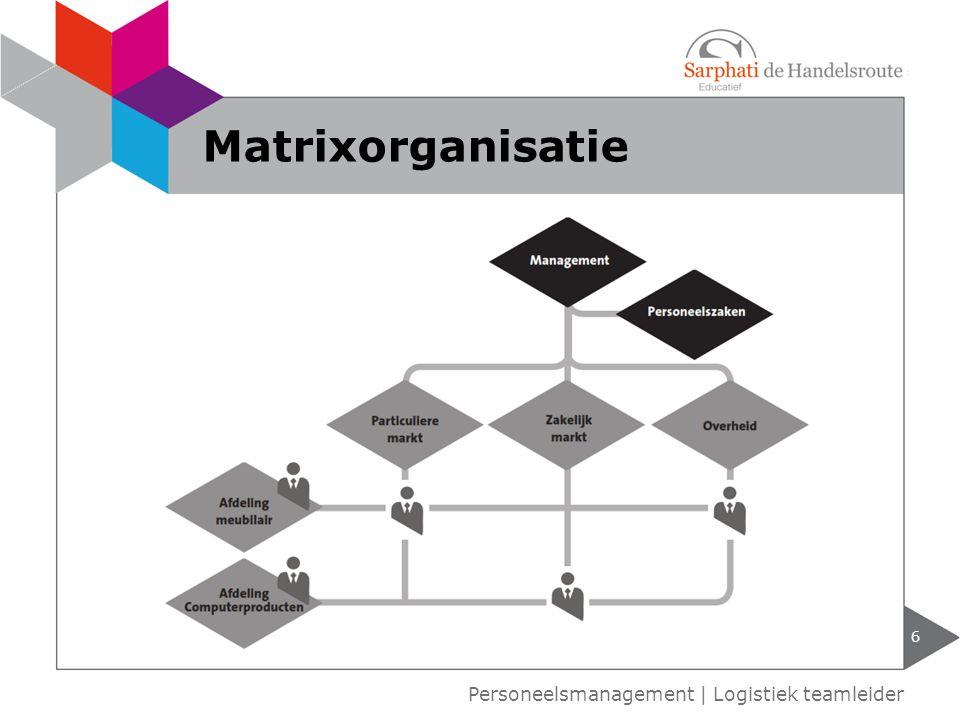 6 Personeelsmanagement | Logistiek teamleider Matrixorganisatie