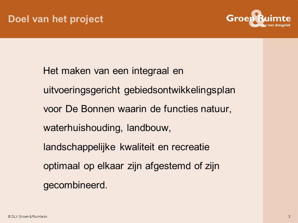 © DLV Groen & Ruimte bv3 Doel van het project Het maken van een integraal en uitvoeringsgericht gebiedsontwikkelingsplan voor De Bonnen waarin de func