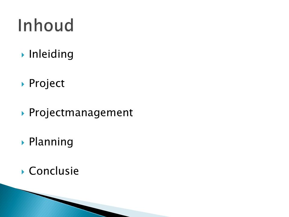  Inleiding  Project  Projectmanagement  Planning  Conclusie