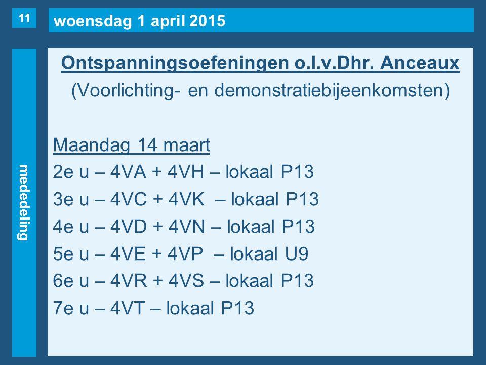 woensdag 1 april 2015 mededeling Ontspanningsoefeningen o.l.v.Dhr.