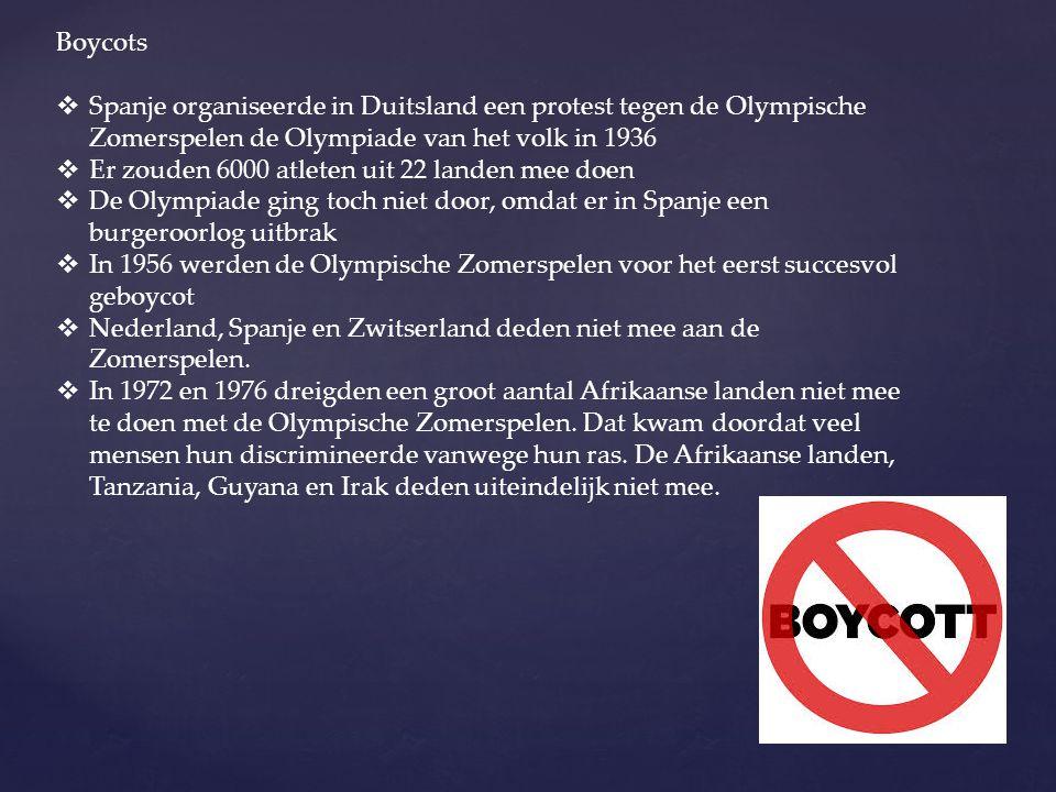 Boycots  Spanje organiseerde in Duitsland een protest tegen de Olympische Zomerspelen de Olympiade van het volk in 1936  Er zouden 6000 atleten uit