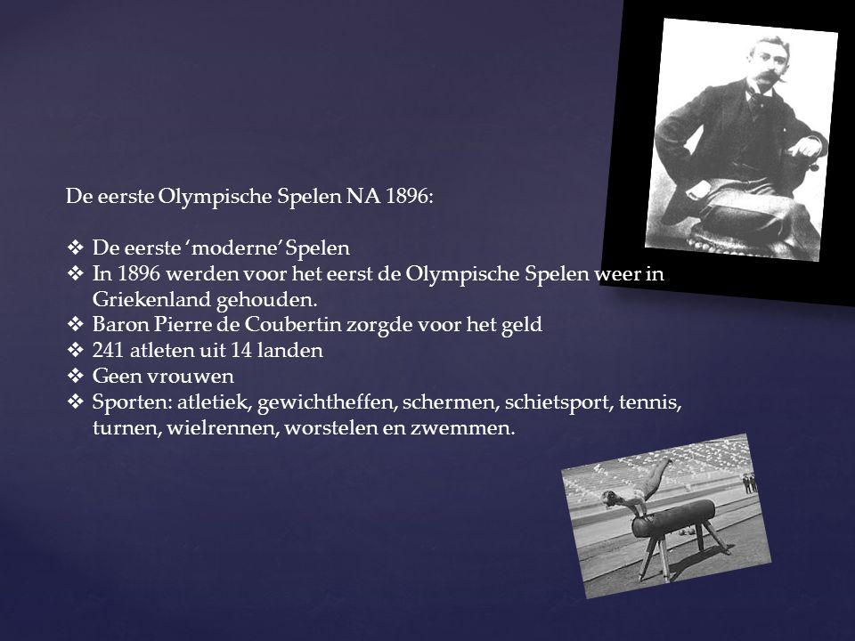 De eerste Olympische Spelen NA 1896:  De eerste 'moderne' Spelen  In 1896 werden voor het eerst de Olympische Spelen weer in Griekenland gehouden. 