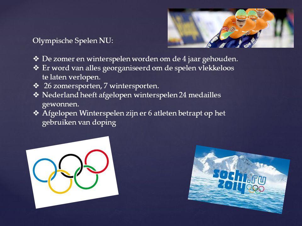 Olympische Spelen NU:  De zomer en winterspelen worden om de 4 jaar gehouden.  Er word van alles georganiseerd om de spelen vlekkeloos te laten verl
