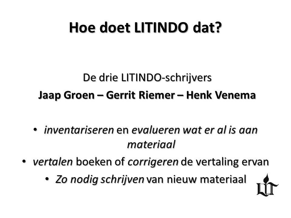 Hoe doet LITINDO dat? De drie LITINDO-schrijvers Jaap Groen – Gerrit Riemer – Henk Venema inventariseren en evalueren wat er al is aan materiaal inven