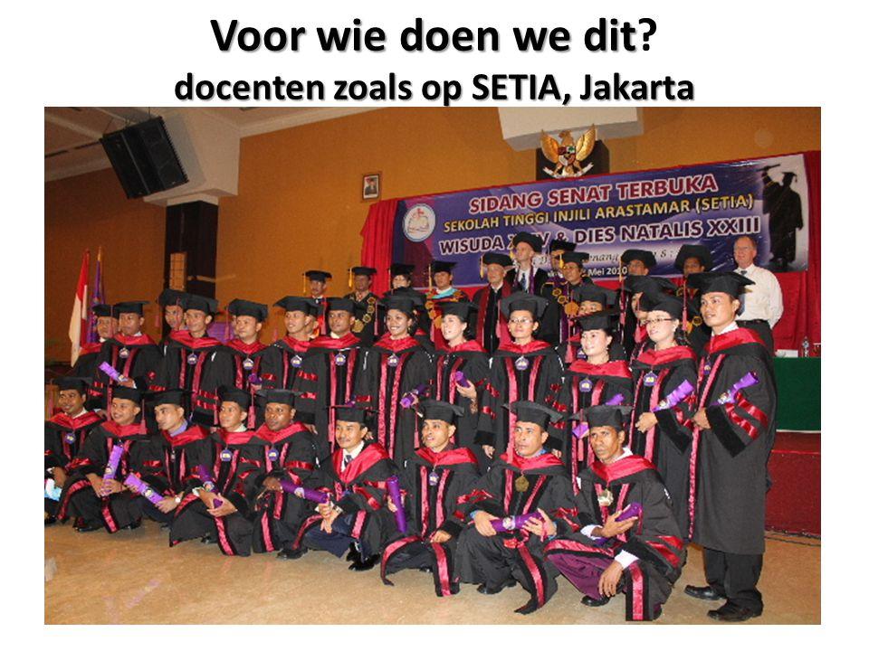 Voor wie doen we dit docenten zoals op SETIA, Jakarta Voor wie doen we dit? docenten zoals op SETIA, Jakarta