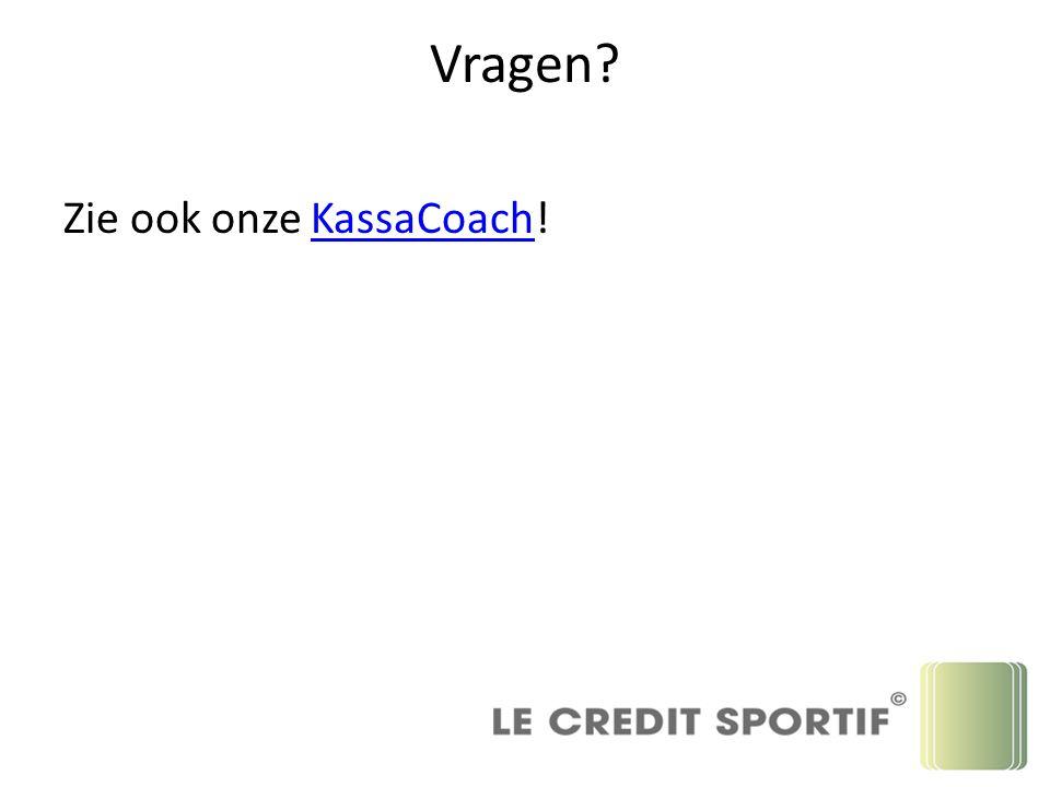 Vragen? Zie ook onze KassaCoach!KassaCoach