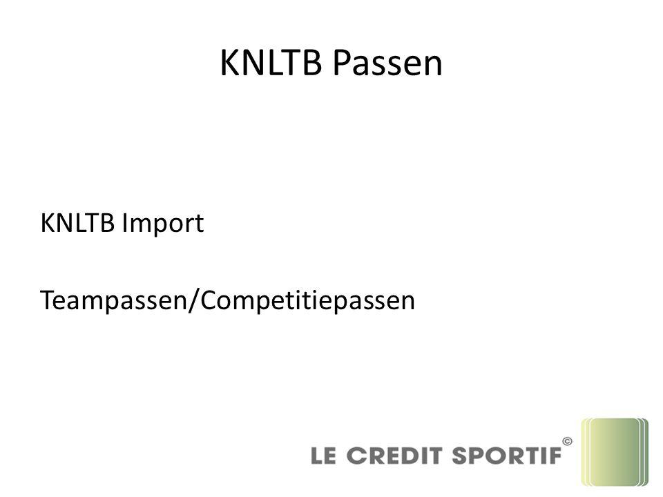 KNLTB Passen KNLTB Import Teampassen/Competitiepassen