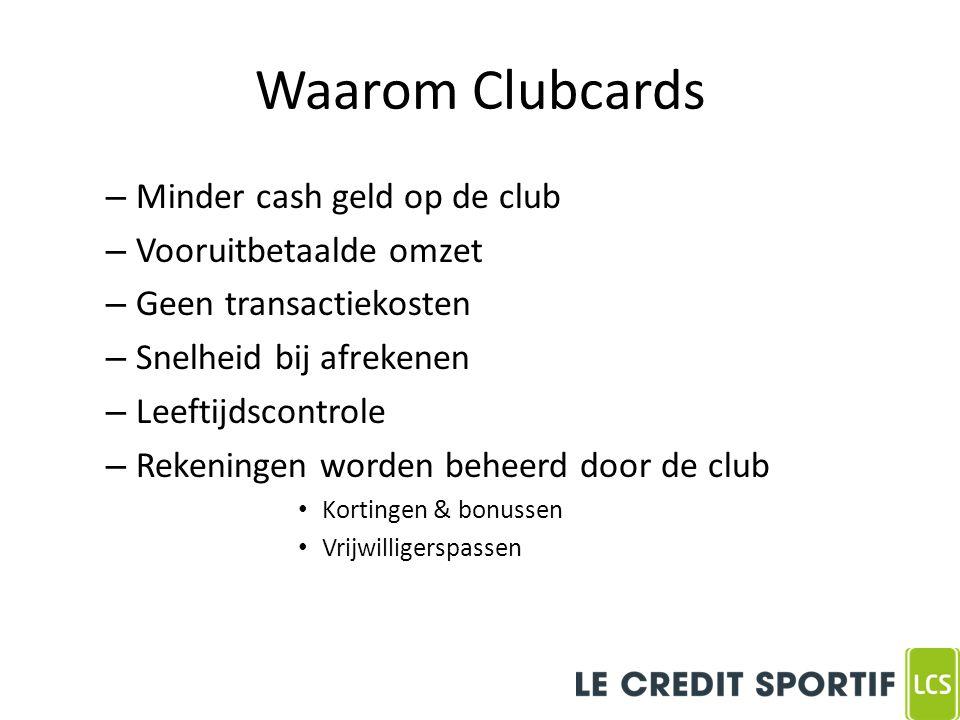 Waarom Clubcards – Minder cash geld op de club – Vooruitbetaalde omzet – Geen transactiekosten – Snelheid bij afrekenen – Leeftijdscontrole – Rekeningen worden beheerd door de club Kortingen & bonussen Vrijwilligerspassen
