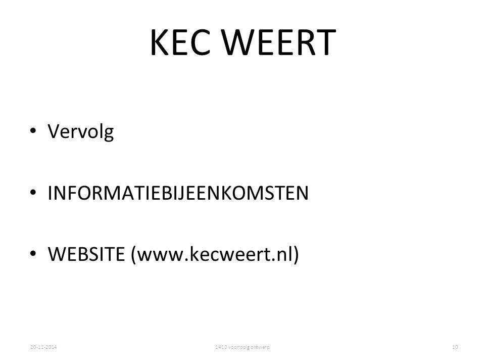 1410 voorlopig ontwerp20-11-2014 KEC WEERT Vervolg INFORMATIEBIJEENKOMSTEN WEBSITE (www.kecweert.nl) 10