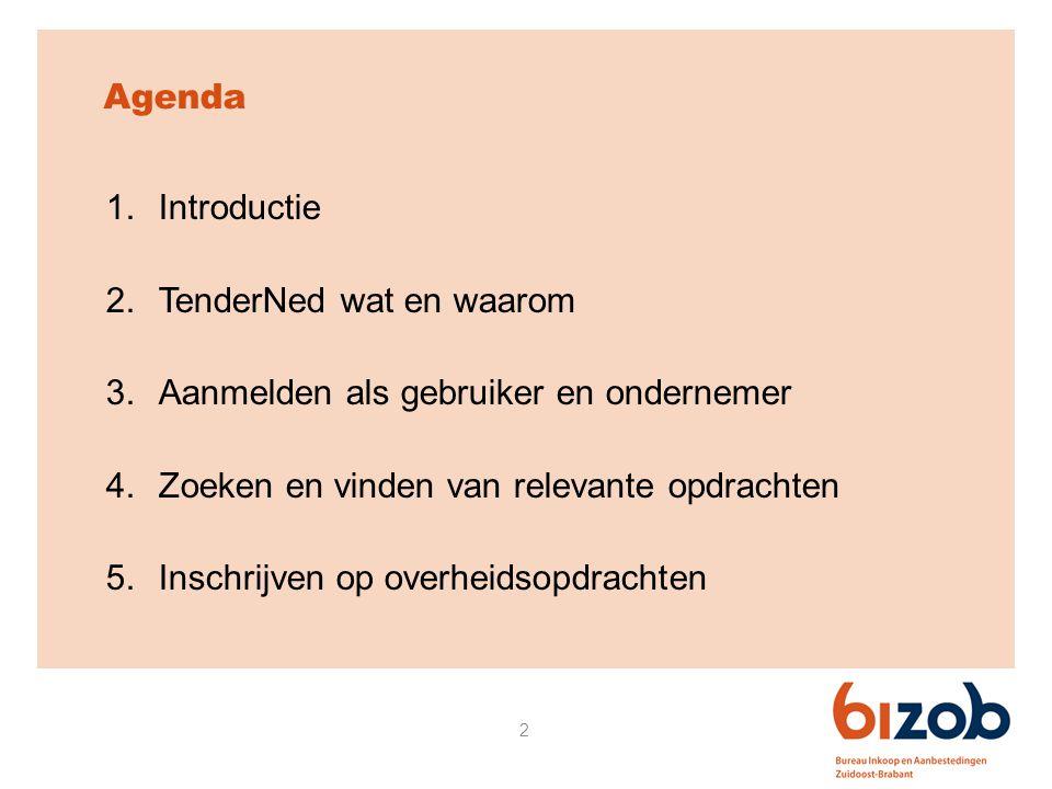 2 Agenda 1.Introductie 2.TenderNed wat en waarom 3.Aanmelden als gebruiker en ondernemer 4.Zoeken en vinden van relevante opdrachten 5.Inschrijven op overheidsopdrachten