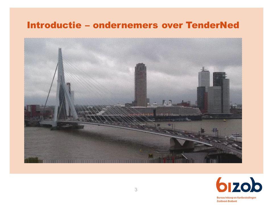 4 TenderNed, wat en waarom TenderNed is het elektronisch aanbestedings- platform.