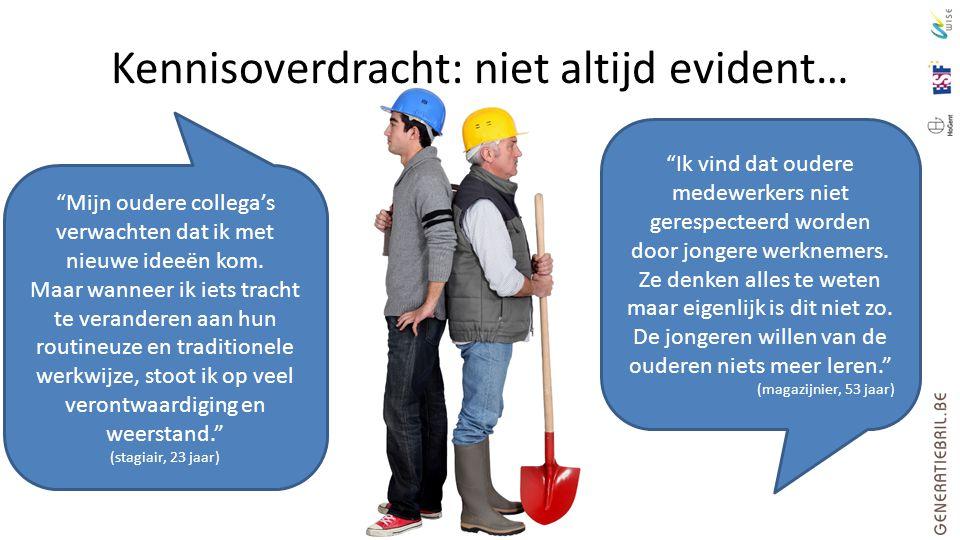 """Kennisoverdracht: niet altijd evident… """"Ik vind dat oudere medewerkers niet gerespecteerd worden door jongere werknemers. Ze denken alles te weten maa"""