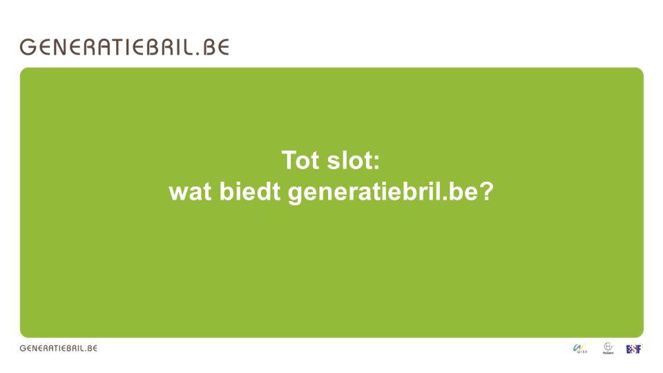 Tot slot: wat biedt generatiebril.be?