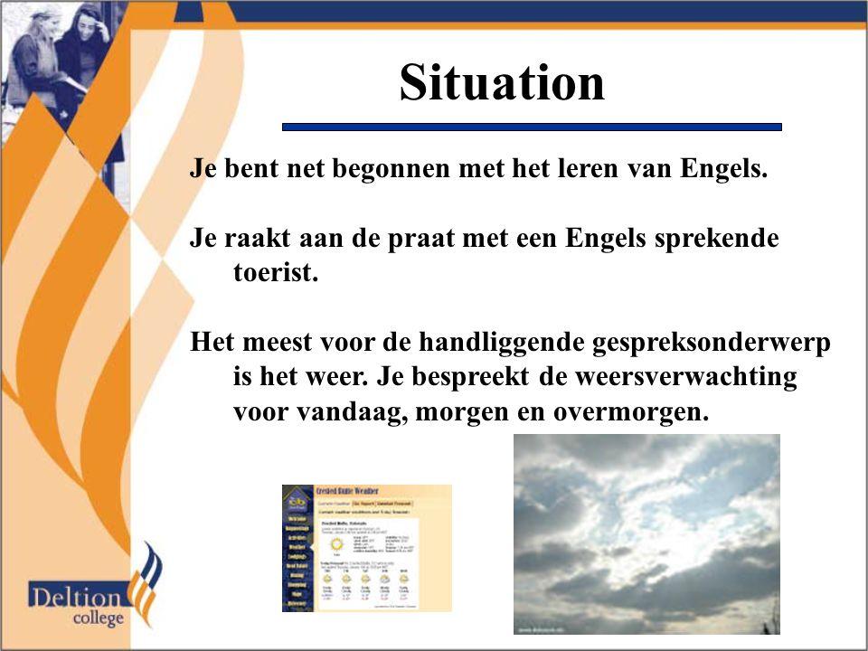 Situation Je bent net begonnen met het leren van Engels. Je raakt aan de praat met een Engels sprekende toerist. Het meest voor de handliggende gespre
