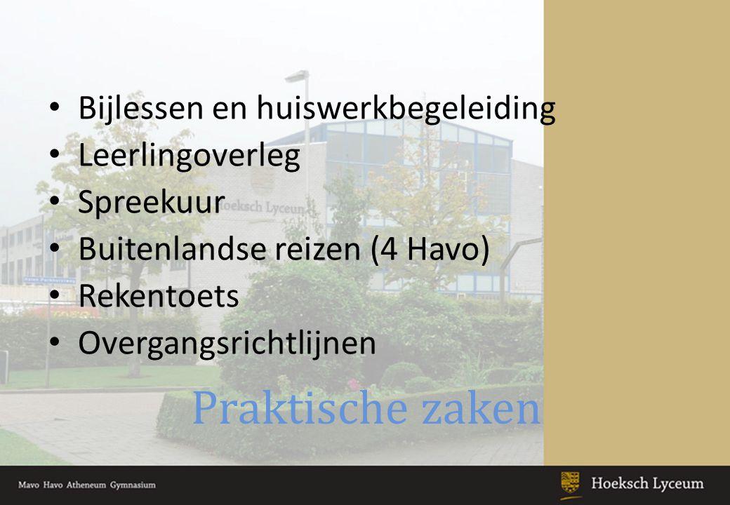 Praktische zaken Bijlessen en huiswerkbegeleiding Leerlingoverleg Spreekuur Buitenlandse reizen (4 Havo) Rekentoets Overgangsrichtlijnen