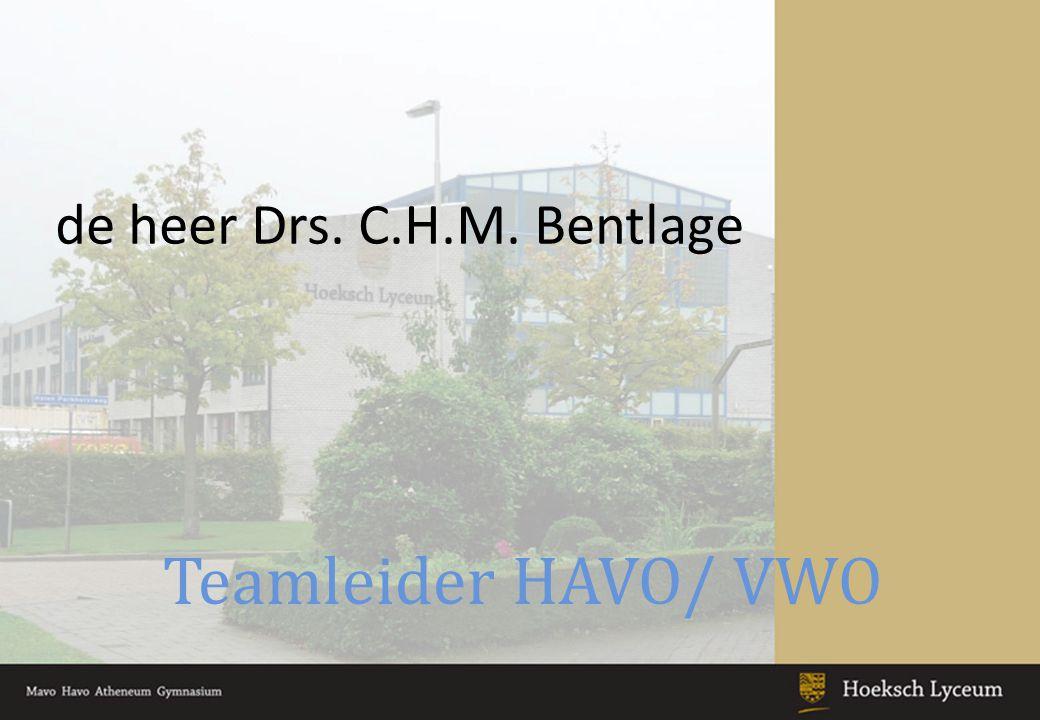 Teamleider HAVO/ VWO de heer Drs. C.H.M. Bentlage