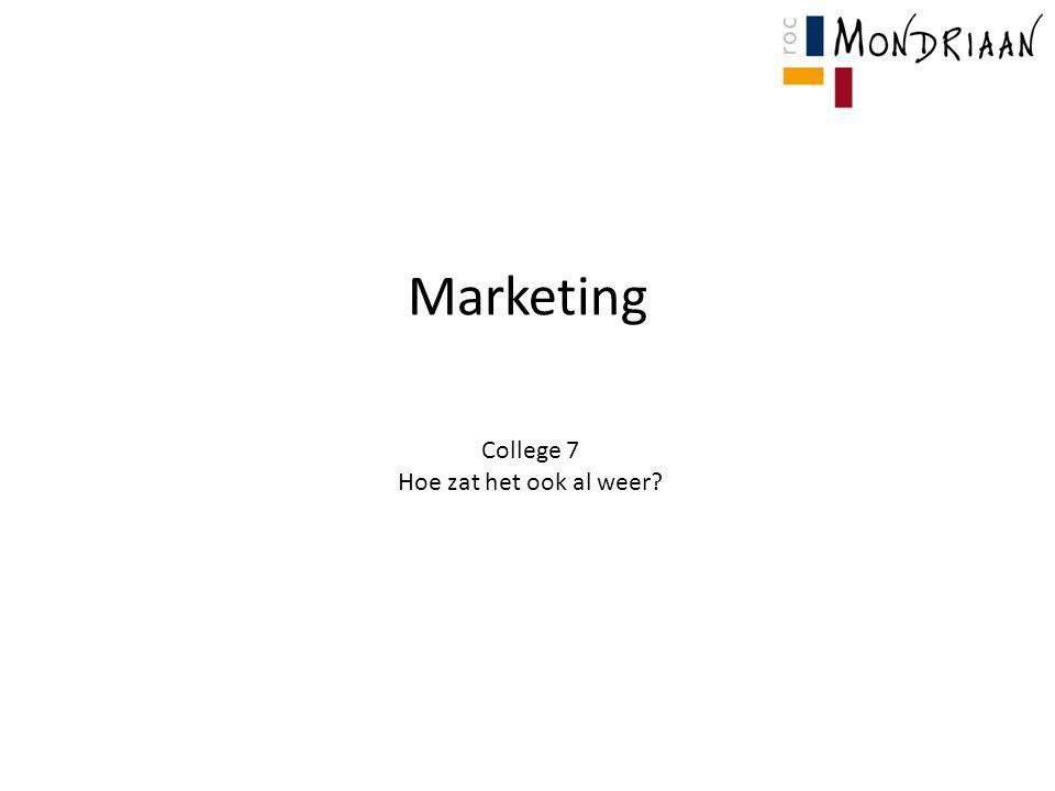 Marketing College 7 Hoe zat het ook al weer?