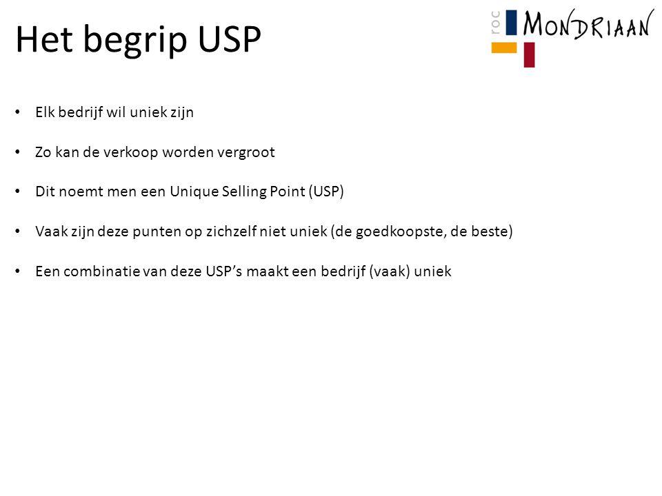 Het begrip USP Elk bedrijf wil uniek zijn Zo kan de verkoop worden vergroot Dit noemt men een Unique Selling Point (USP) Vaak zijn deze punten op zich