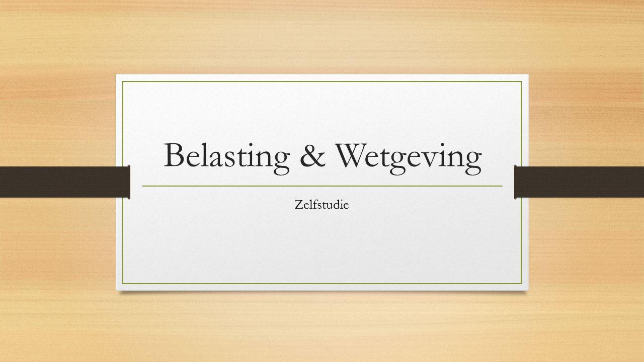 Belasting & Wetgeving Zelfstudie