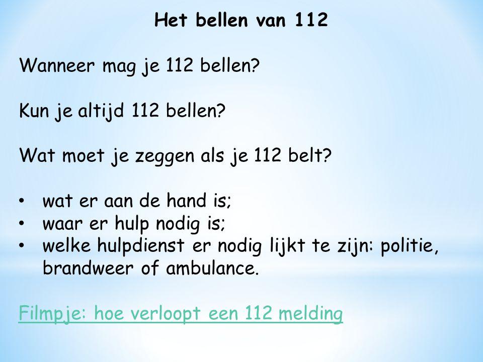 Het bellen van 112 Wanneer mag je 112 bellen.Kun je altijd 112 bellen.