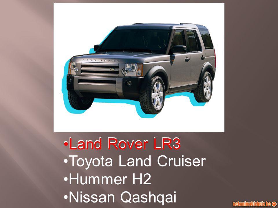 Land Rover LR3 Toyota Land Cruiser Hummer H2 Nissan Qashqai Land Rover LR3