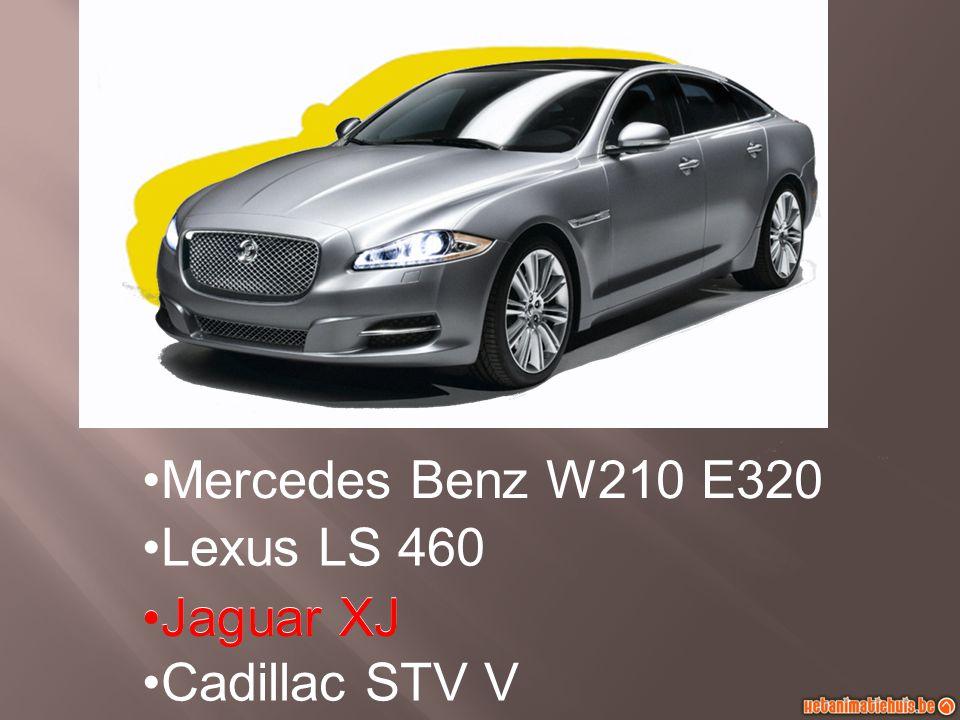 Mercedes Benz W210 E320 Lexus LS 460 Jaguar XJ Cadillac STV V Jaguar XJ