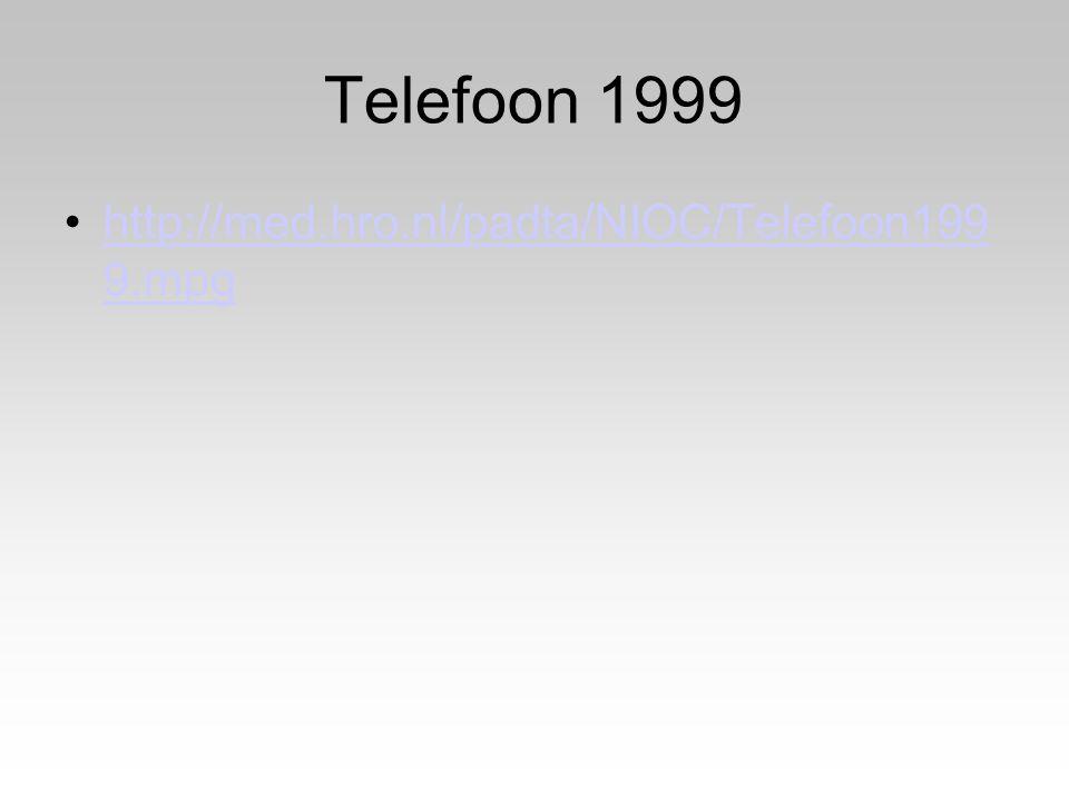 Telefoon 1999 http://med.hro.nl/padta/NIOC/Telefoon199 9.mpghttp://med.hro.nl/padta/NIOC/Telefoon199 9.mpg