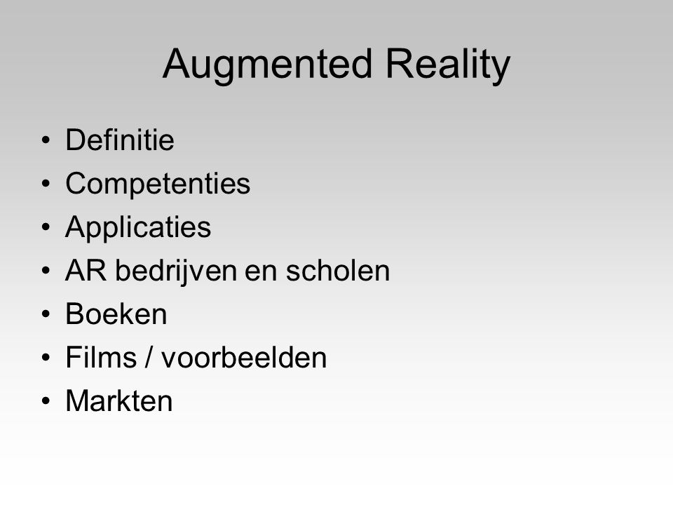 Definitie Augmented reality (AR) is a field of computer research which deals with the combination of real-world and computer-generated data.