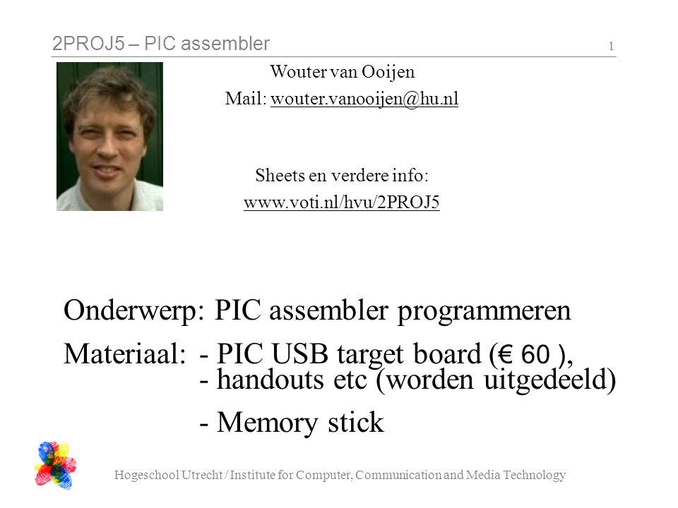 2PROJ5 – PIC assembler Hogeschool Utrecht / Institute for Computer, Communication and Media Technology 22