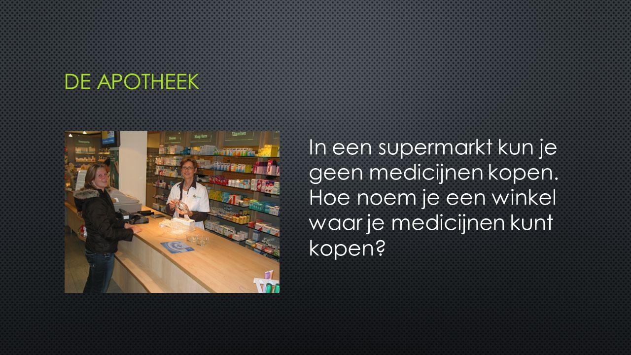 In een supermarkt kun je geen medicijnen kopen.