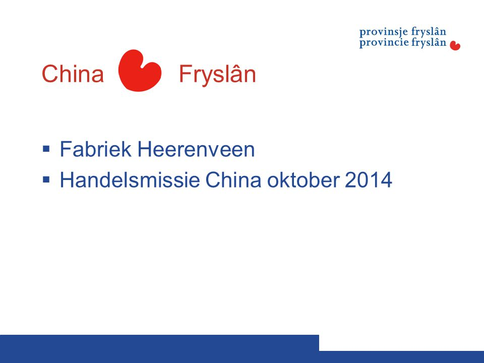 China Fryslân  Fabriek Heerenveen  Handelsmissie China oktober 2014