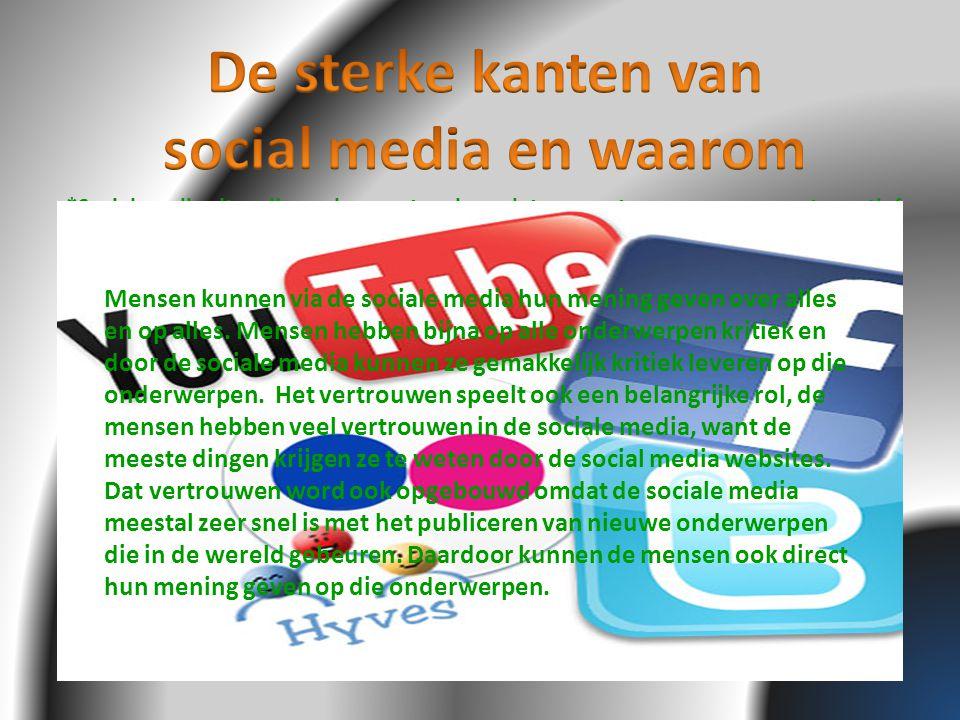 *Social media sites zijn vaak erg actueel, omdat een grote groep consumenten actief is en er altijd wel een als eerste bij een gebeurtenis aanwezig is.